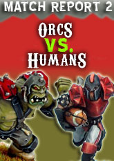 Match Report 2: Orcs vs. Humans